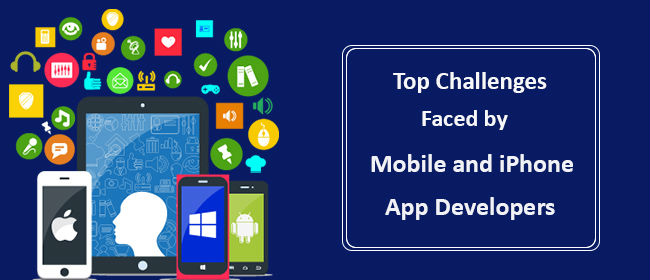 Challenges Faced by App Developers
