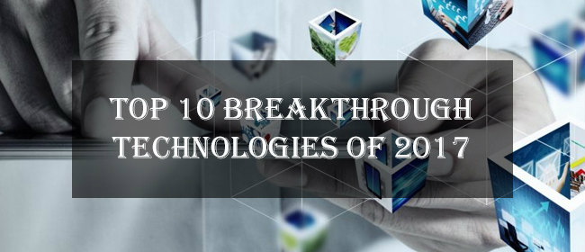 Top 10 Breakthrough Technologies of 2017