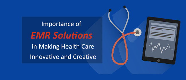 Importance of EMR Solutions